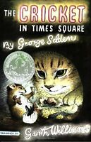 The Cricket in Times Square (Chester Cricket and His Friends) by George Selden