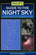 Philip's Guide to the Night Sky: A guided tour of the stars and constellations,