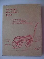 Story Earl F. Rebmann and his Love for his home town Wagon that reportées Uphill