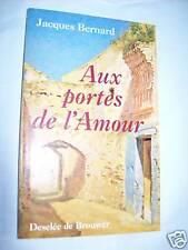 """""""AUX PORTES DE L'AMOUR"""" J. BERNARD (1996)"""