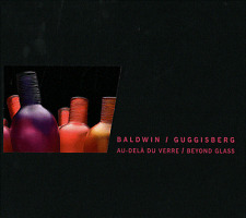 Baldwin / Guggisberg - Au-delà du verre