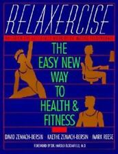 Relaxercise: The Easy New Way to Health and Fitness (Paperback or Softback)
