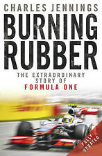 Burning Rubber: The Extraordinary Story of Formula One by Charles Jennings
