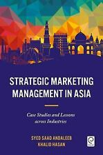 Strategic Marketing Management in Asia : Case Studies and Lessons Across...