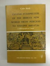 English Interpreters of the Iberian New World from Purchas to Stevens 1603-1726