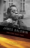 THE FIRE NEXT TIME By James Baldwin (067974472X)