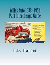 Willys 1938-1954 Part Interchange Guide~Find & Identify Original Auto Parts~NEW