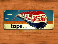 "TIN SIGN ""Pepsi Tops B"" Beverage Sign Mancave Wall Decor"
