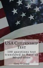 USA Citizenship Test: 100 questions test translated to Russian. Bilingual Editio