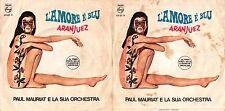 DISCO 45 GIRI  PAUL MAURIAT E LA SUA ORCHESTRA – L'AMORE È BLU // ARANJUEZ