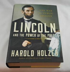 Lincoln and the Power of the Press; Holzer; Signed/Inscribed First Edition