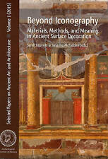 Beyond Iconography: Materials, Methods, and Meaning in Ancient Surface Decoratio