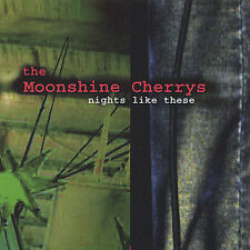 The Moonshine Cherrys : Nights Like These CD