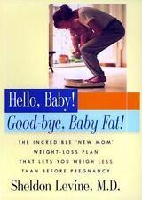 Hello, Baby! Good-Bye, Baby Fat!, Sheldon Levine, New Book