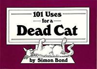 101 Uses for a Dead Cat Paperback Simon Bond