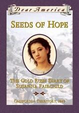 Seeds of Hope: The Gold Rush Diary of Susanna Fairchild, California Territory
