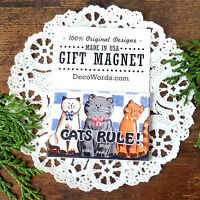 CAT Magnet - Cute gift for a cat loving friend.  Heavy duty magnet. Indoor. USA