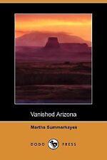 Vanished Arizona (Dodo Press) (Paperback or Softback)