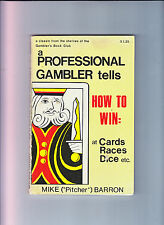 A PROFESSIONAL GAMBLER TELLS HOW TO WIN/CARDS/DICE/RACES-MIKE BARRON-A CLASSIC