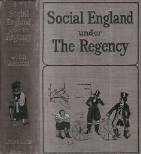 ASHTON, John - SOCIAL ENGLAND UNDER THE REGENCY
