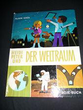 Bilderbuch ~ Alain Grée - Heidi Peter und der Weltraum ~ Boje Buch 1. Aufl. 1973