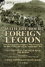 With the Boer Foreign Legion: Two Accounts of Foreigners Who Fought for the Boer