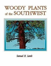 Woody Plants of the Southwest: A Field Guide With Descriptive Text, Drawings, Ra