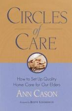 Circles of Care: How to Set Up Quality Care for Our Elders in the Comfort of The
