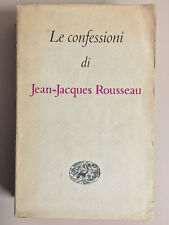 Le confessioni di Jean - Jacques Rousseau Ed. Einaudi 1955