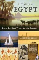 A History of Egypt: From Earliest Times to the Present by Thompson, Jason