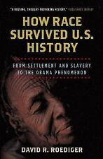 How Race Survived U.S. History: From Settlement and Slavery to the Obama Phenome