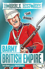 HORRIBLE HISTORIES: BARMY BRITISH EMPIRE by Terry Deary  NEW