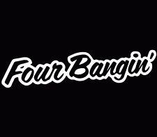 "Four Bangin JDM Funny Vinyl Decal Car window Sticker truck laptop 7"" white"