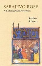 Sarajevo Rose : A Balkan Jewish Notebook by Stephen Schwartz (2005, Hardcover)