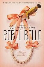Rebel Belle: By Rachel Hawkins