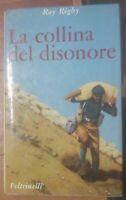LA COLLINA DEL DISONORE di Ray Rigby 1966 Feltrinelli I edizione - II guerra ww
