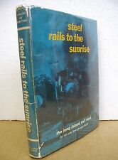 Steel Rails to the Sunrise by Ron Ziel & George H. Foster 1965 HB/DJ Signed Both