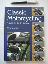 CLASSIC MOTORCYCLING, A Guide for the 21st Century by Rex Bunn- Aust. & NZ info.