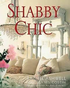 Shabby Chic by Rachel Ashwell (Paperback, 2011)