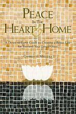 Peace in the Heart and Home: A Down-to-Earth Guide to Creating a-ExLibrary