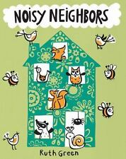 Noisy Neighbors by Green, Ruth