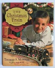 The Christmas Train A True Story By Thomas S Monson Illus Dan