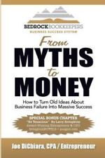 From Myths to Money : How to Turn Old Ideas about Business Failure into...