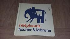 L'éléphouris - Fischer, Labrune