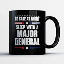 Major General Coffee Mug – Be Safe At Night Sleep With A Major General - Funny 1
