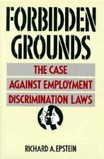 Forbidden Grounds : The Case Against Employment Discrimination Laws by Richard A