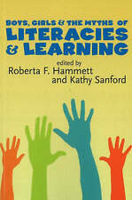Boys, Girls and the Myths of Literacies and Learning by Canadian Scholars...
