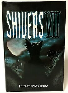 Signed Limited Edition SHIVERS VII Various Horror Authors Richard Chizmar HC