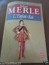 Robert Merle: L'Enfant-Roi/ Le Livre de Poche