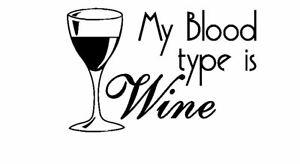 My Blood type is Wine Comical Restaurant Pub Vinyl wall art Decal Sticker
